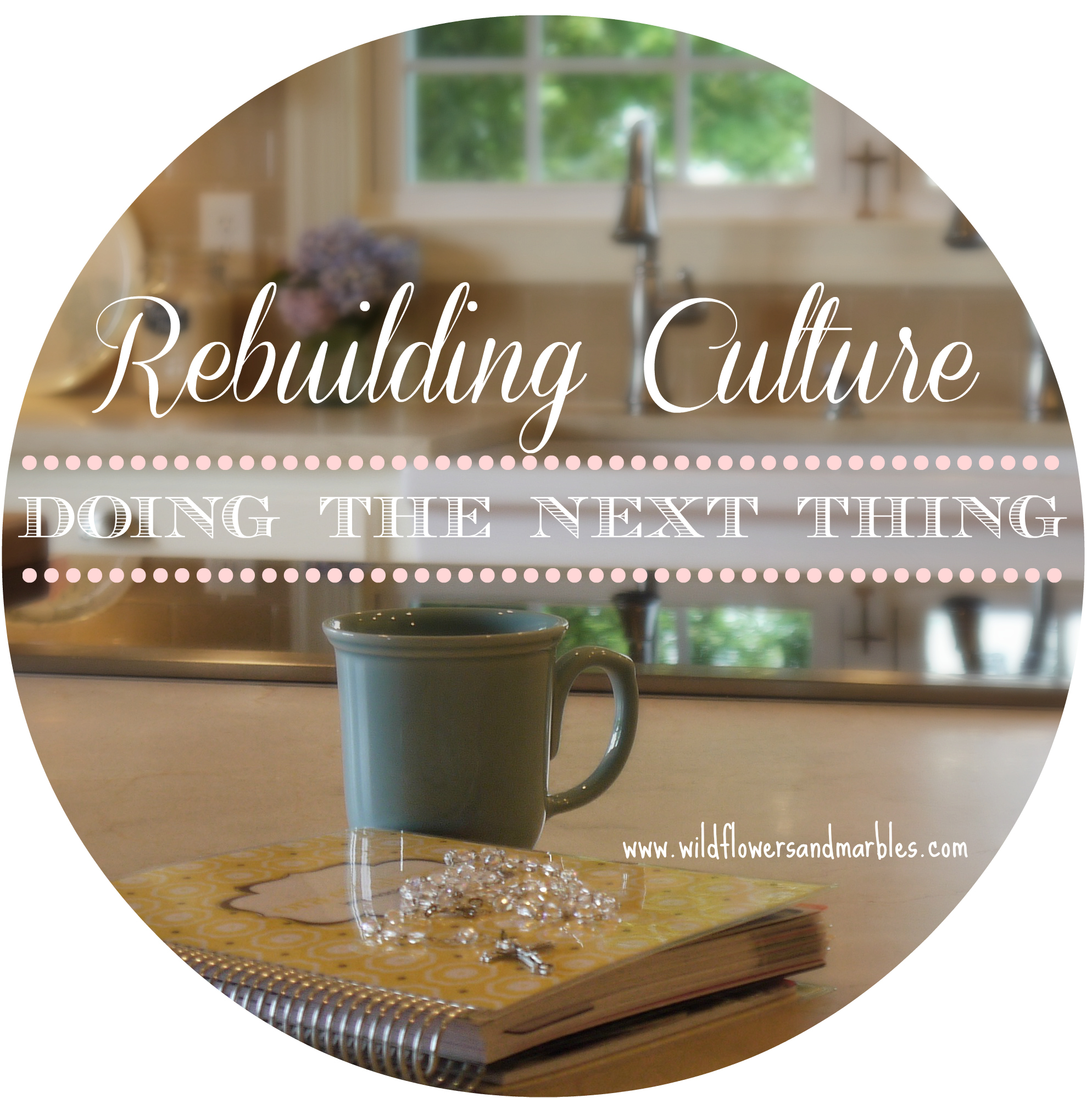 Rebuilding culture is a job for the family!  And here's the great part - we can rebuild culture by simply doing the next thing! Click the image and let's encourage each other!